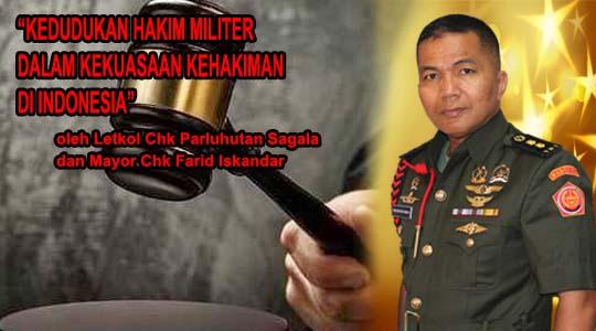 Kedudukan Hakim Militer Dalam Kekuasaan Kehakiman di Indonesia
